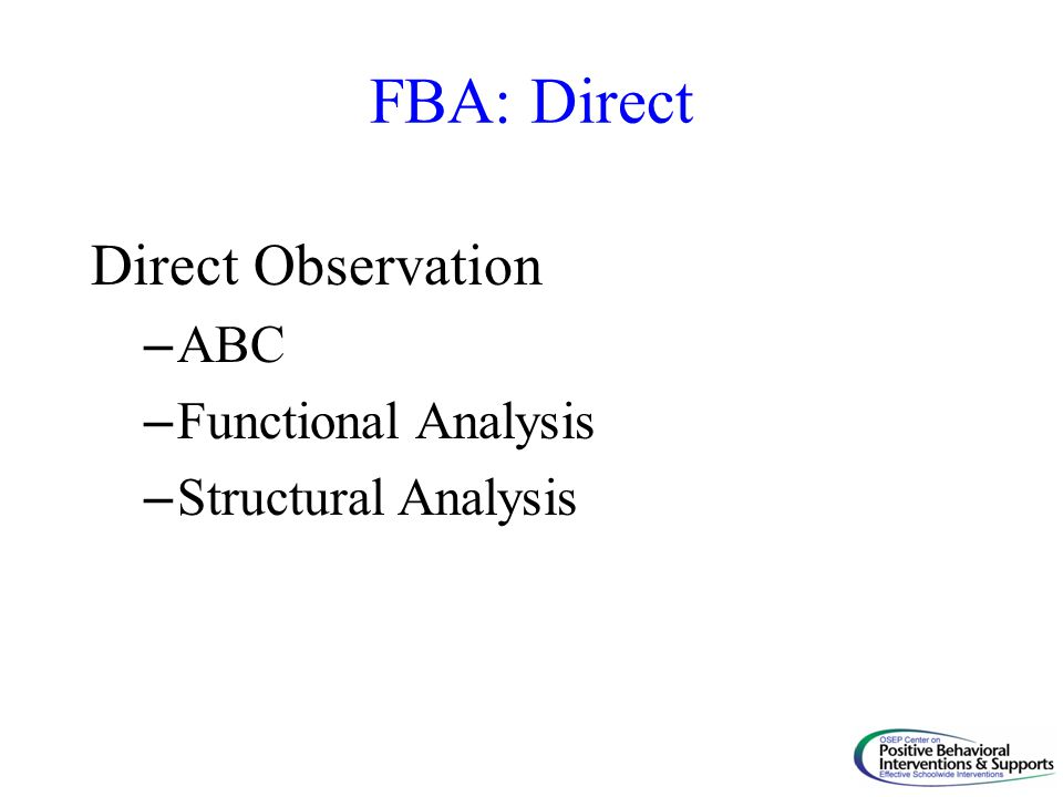 FBA: Direct Direct Observation – ABC – Functional Analysis – Structural Analysis