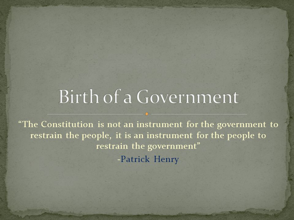 """""""The Constitution is not an instrument for the government to restrain the people, it is an instrument for the people to restrain the government"""" -Patr"""