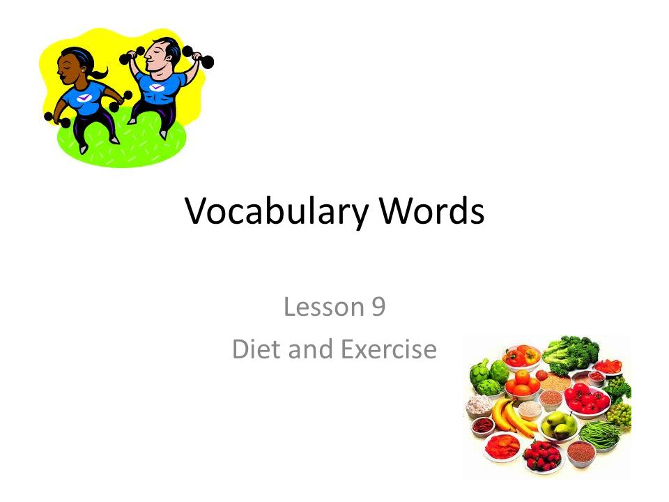 Vocabulary Words Lesson 9 Diet and Exercise