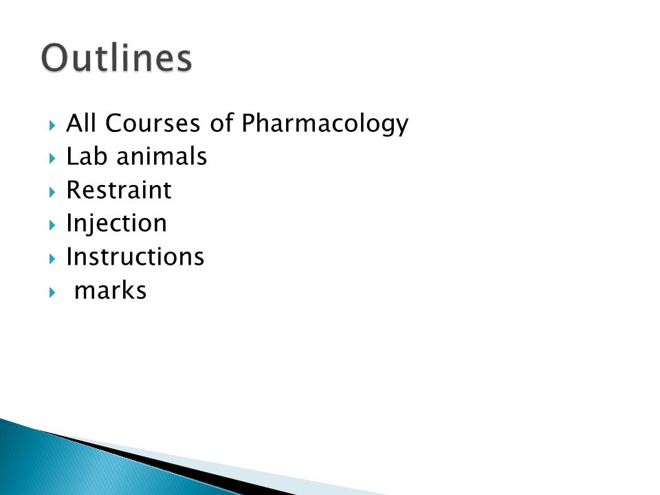  All Courses of Pharmacology  Lab animals  Restraint  Injection  Instructions  marks