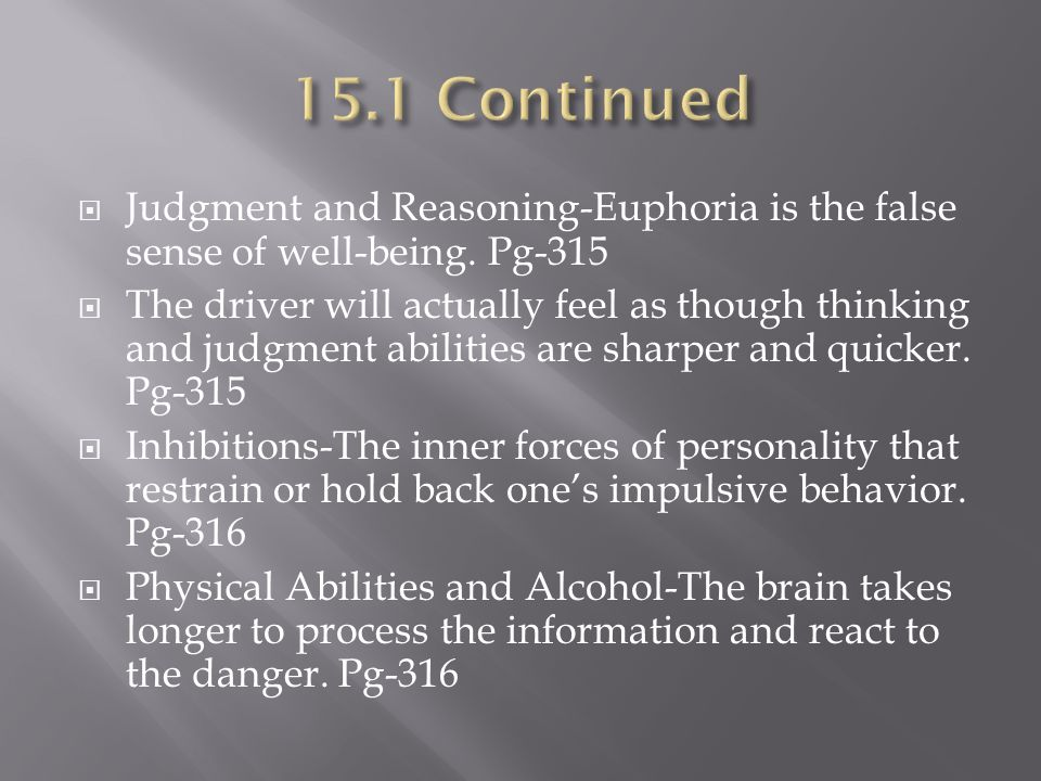  Judgment and Reasoning-Euphoria is the false sense of well-being.