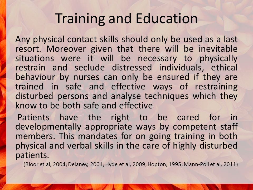 Training and Education Any physical contact skills should only be used as a last resort.