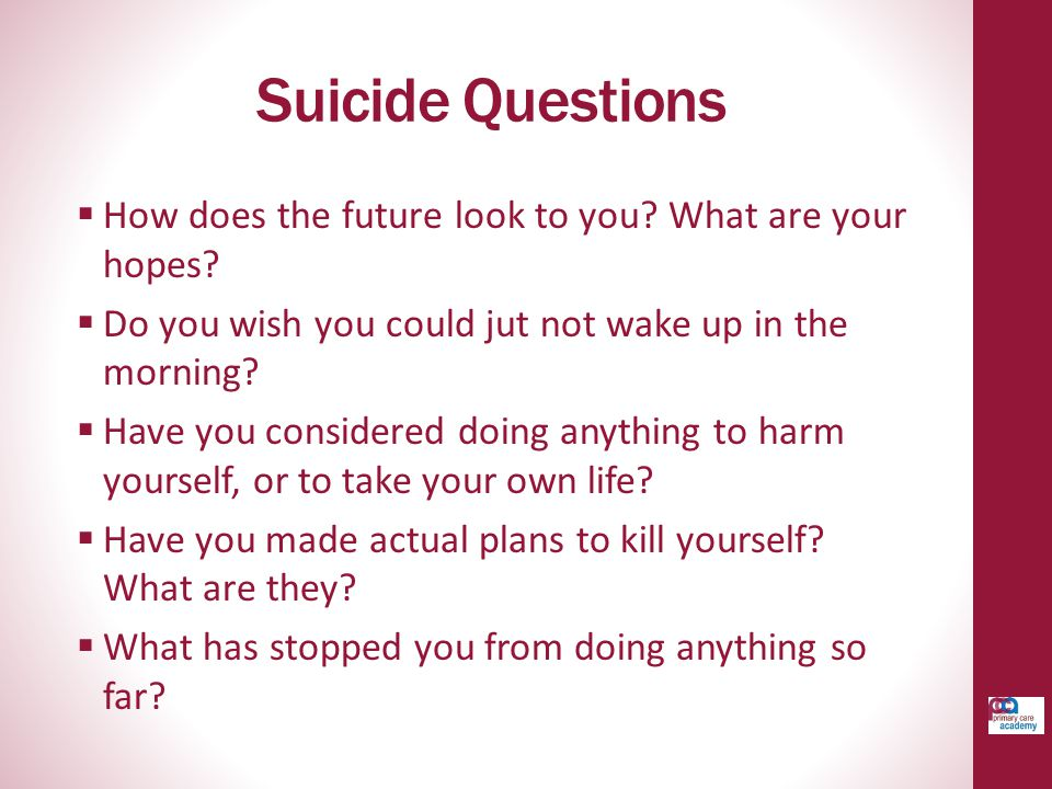 Suicide Questions  How does the future look to you.