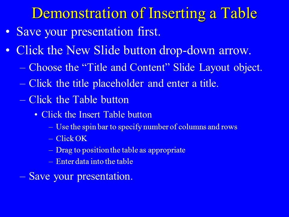 "Demonstration of Inserting a Picture Save your presentation first. Click the New Slide button drop-down arrow. –Choose the ""Title and Content"" Slide L"