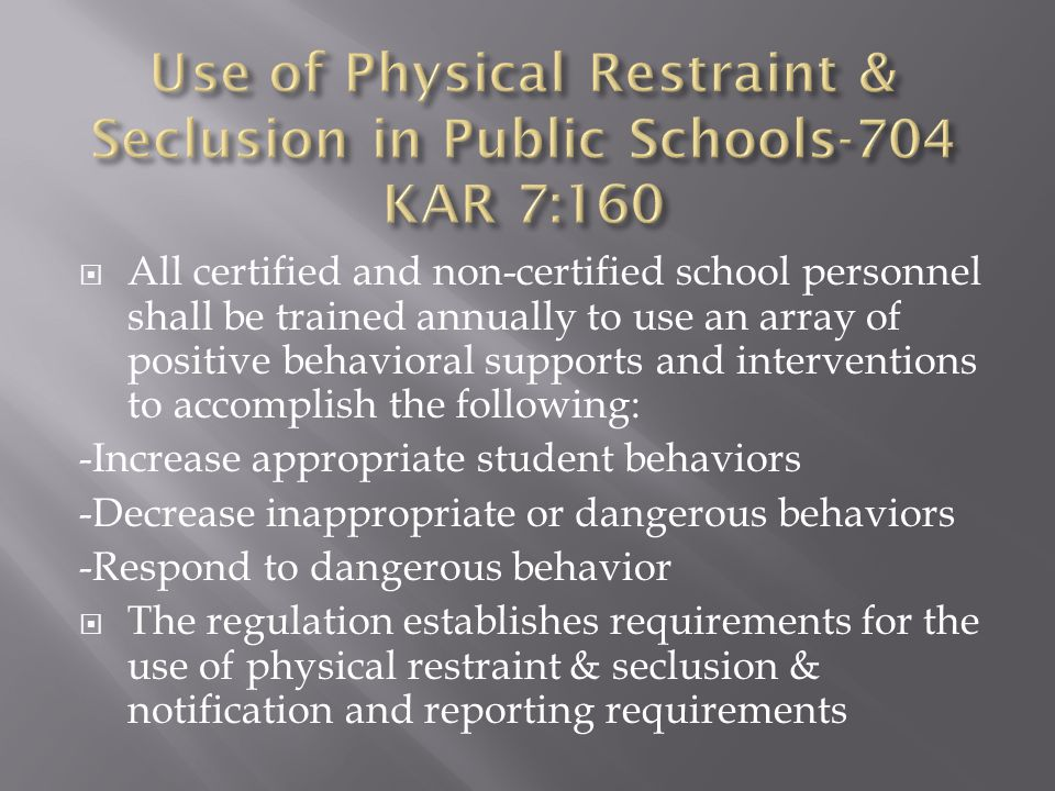  All certified and non-certified school personnel shall be trained annually to use an array of positive behavioral supports and interventions to acco