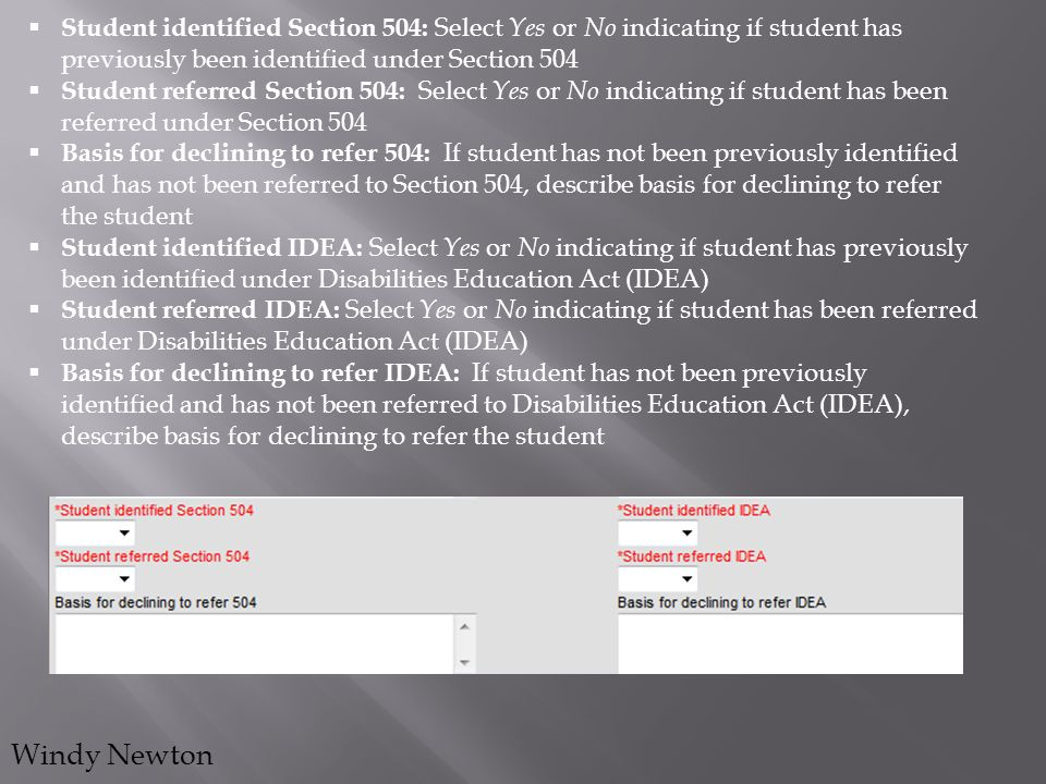  Student identified Section 504: Select Yes or No indicating if student has previously been identified under Section 504  Student referred Section 5