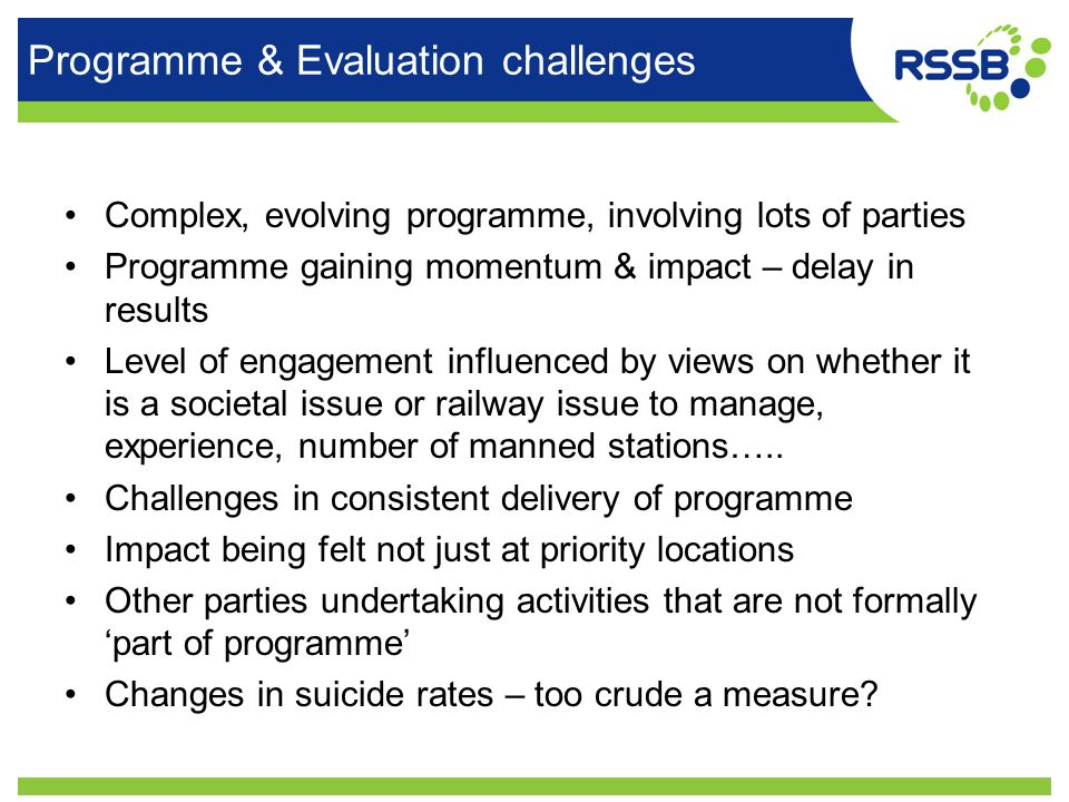 Programme & Evaluation challenges Complex, evolving programme, involving lots of parties Programme gaining momentum & impact – delay in results Level