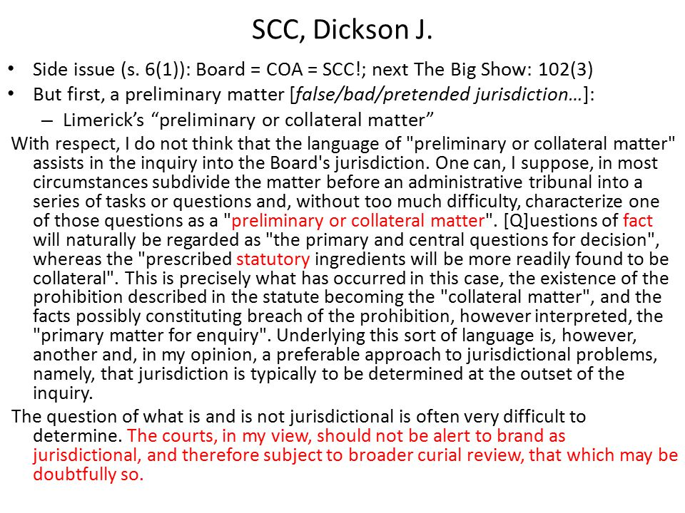SCC, Dickson J. Side issue (s. 6(1)): Board = COA = SCC!; next The Big Show: 102(3) But first, a preliminary matter [false/bad/pretended jurisdiction…