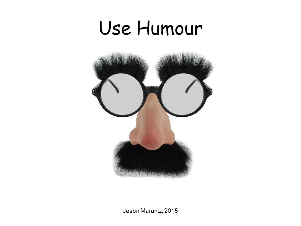 Jason Marantz, 2015 Use Humour