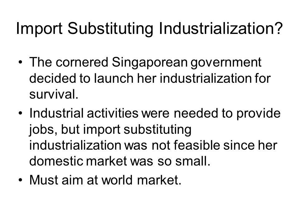 Import Substituting Industrialization.