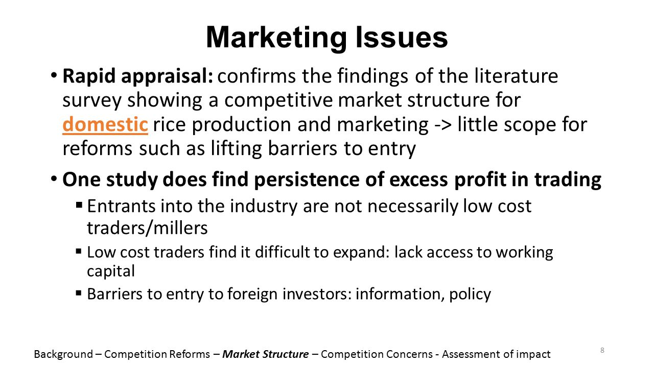 Marketing Issues Rapid appraisal: confirms the findings of the literature survey showing a competitive market structure for domestic rice production a