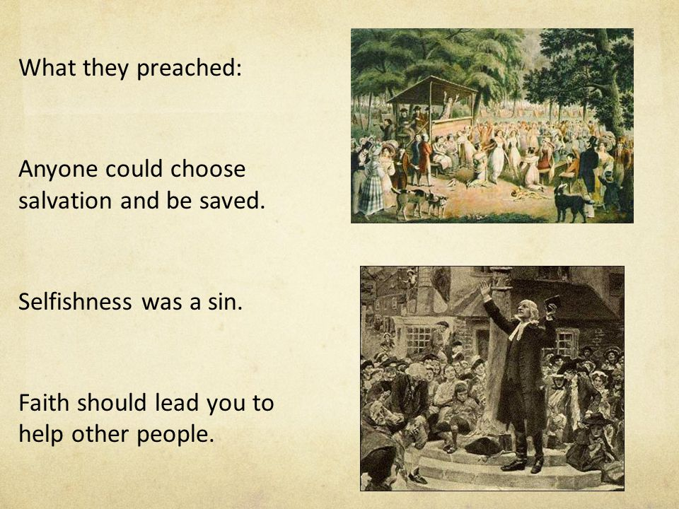 What they preached: Anyone could choose salvation and be saved.