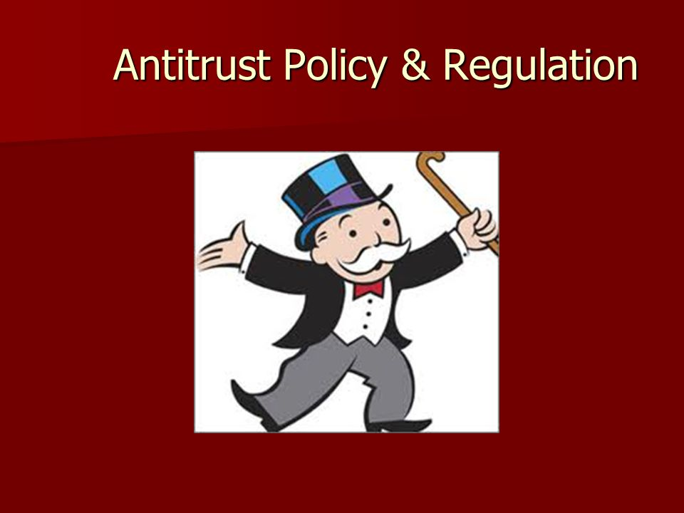 Antitrust Policy & Regulation