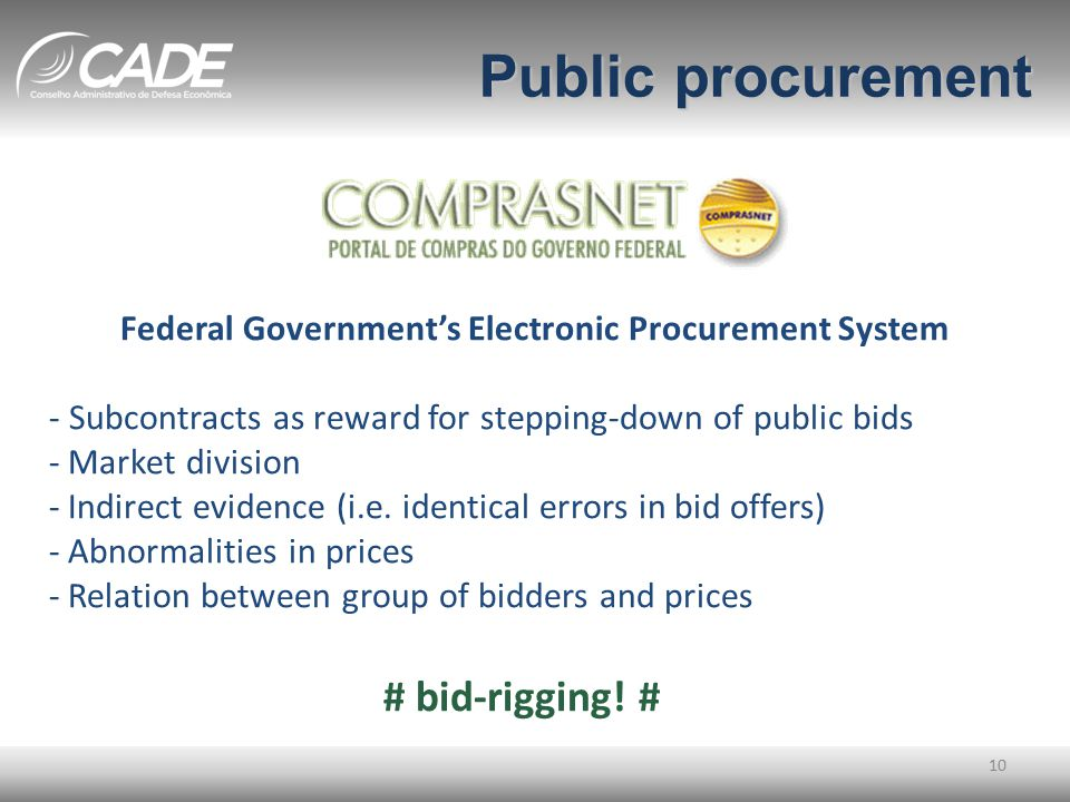 Public procurement 10 Federal Government's Electronic Procurement System - Subcontracts as reward for stepping-down of public bids - Market division -