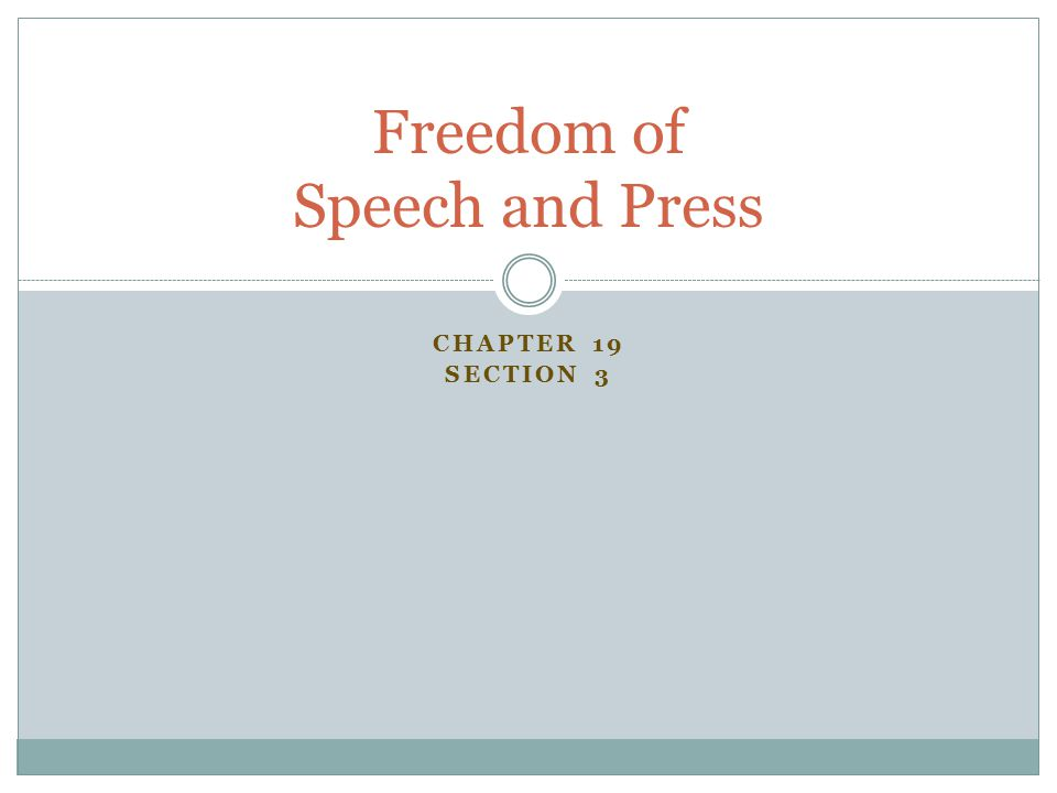 CHAPTER 19 SECTION 3 Freedom of Speech and Press