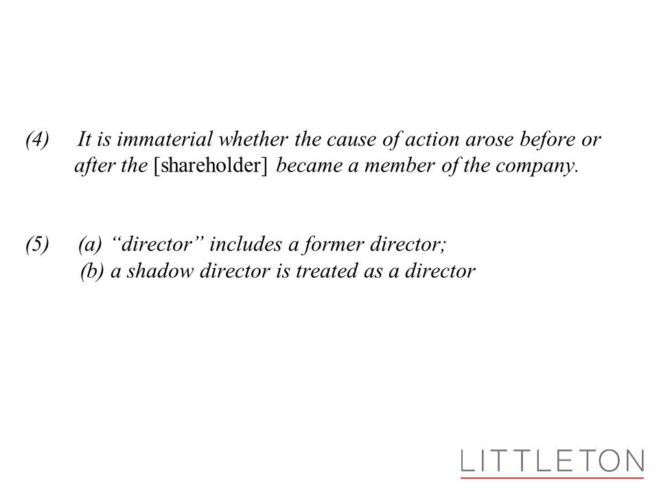 (4) It is immaterial whether the cause of action arose before or after the [shareholder] became a member of the company.