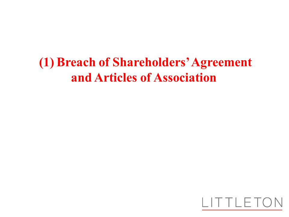 (1) Breach of Shareholders' Agreement and Articles of Association