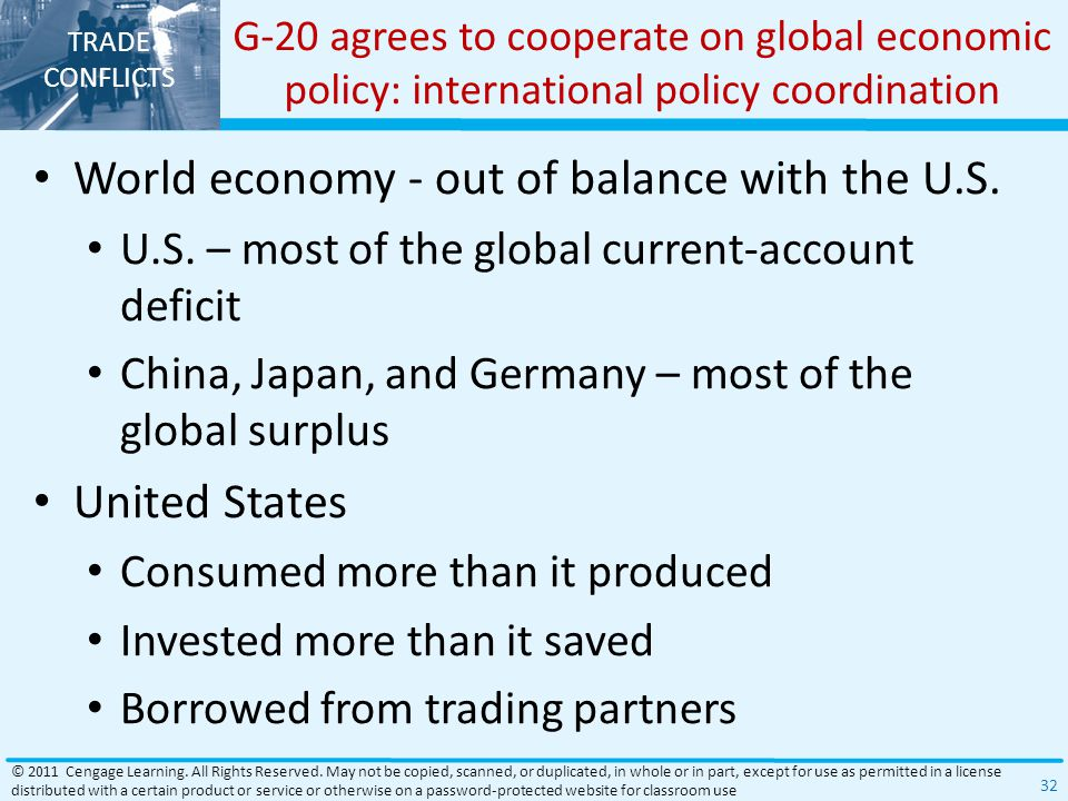 TRADE CONFLICTS G-20 agrees to cooperate on global economic policy: international policy coordination World economy - out of balance with the U.S.
