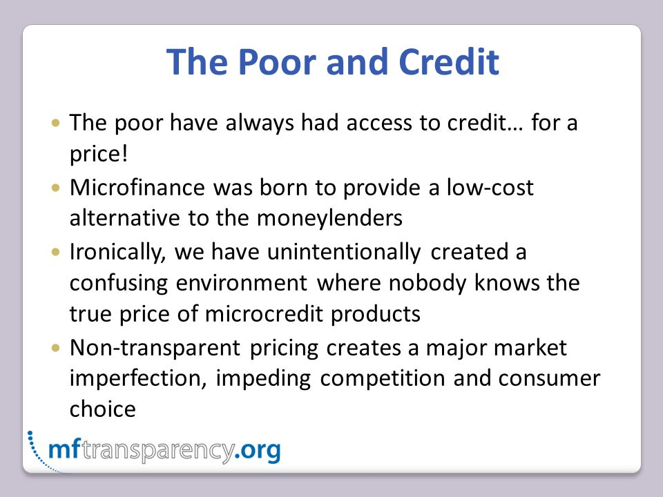 The Poor and Credit The poor have always had access to credit… for a price.