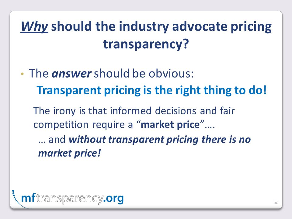 30 The answer should be obvious: Transparent pricing is the right thing to do.