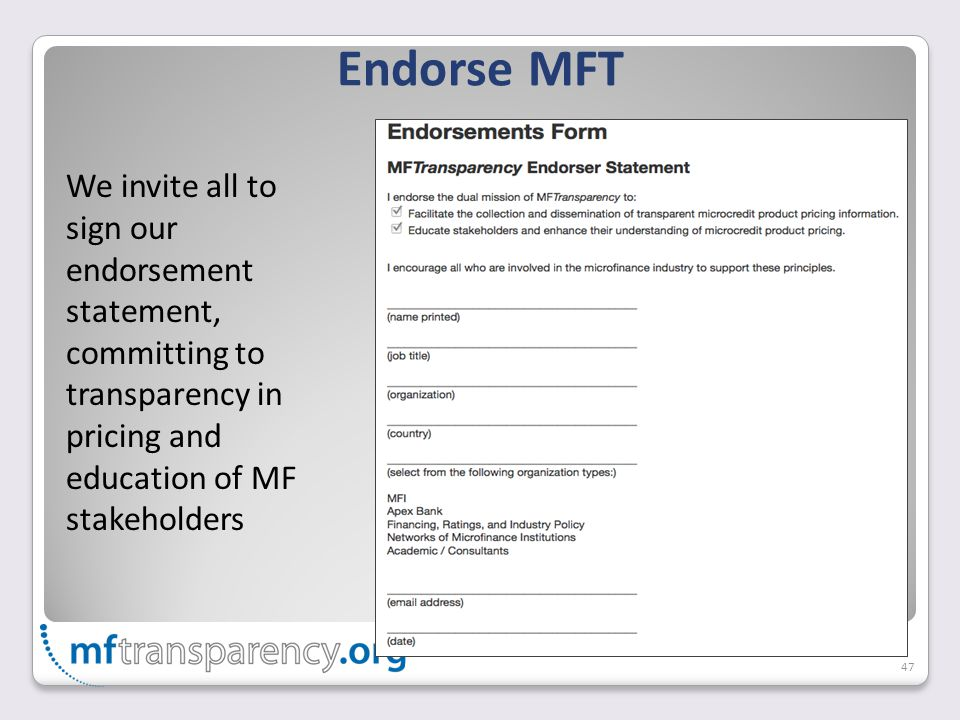 Endorse MFT 47 We invite all to sign our endorsement statement, committing to transparency in pricing and education of MF stakeholders