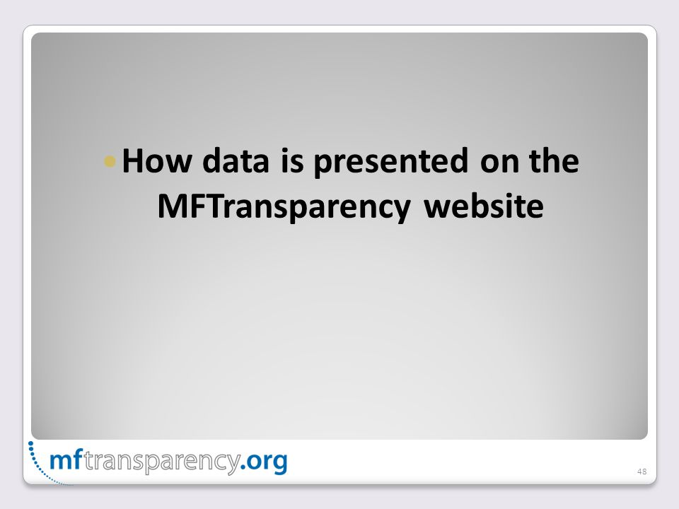 How data is presented on the MFTransparency website 48