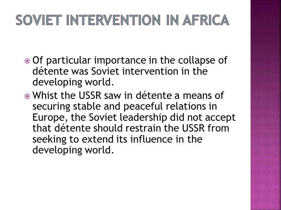  Of particular importance in the collapse of détente was Soviet intervention in the developing world.
