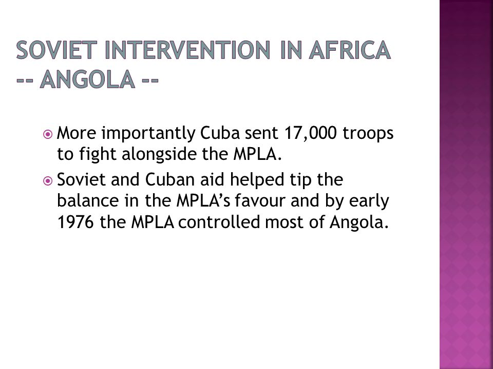  More importantly Cuba sent 17,000 troops to fight alongside the MPLA.