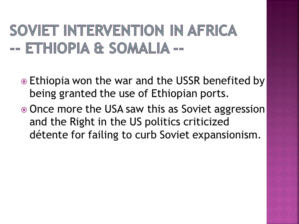  Ethiopia won the war and the USSR benefited by being granted the use of Ethiopian ports.