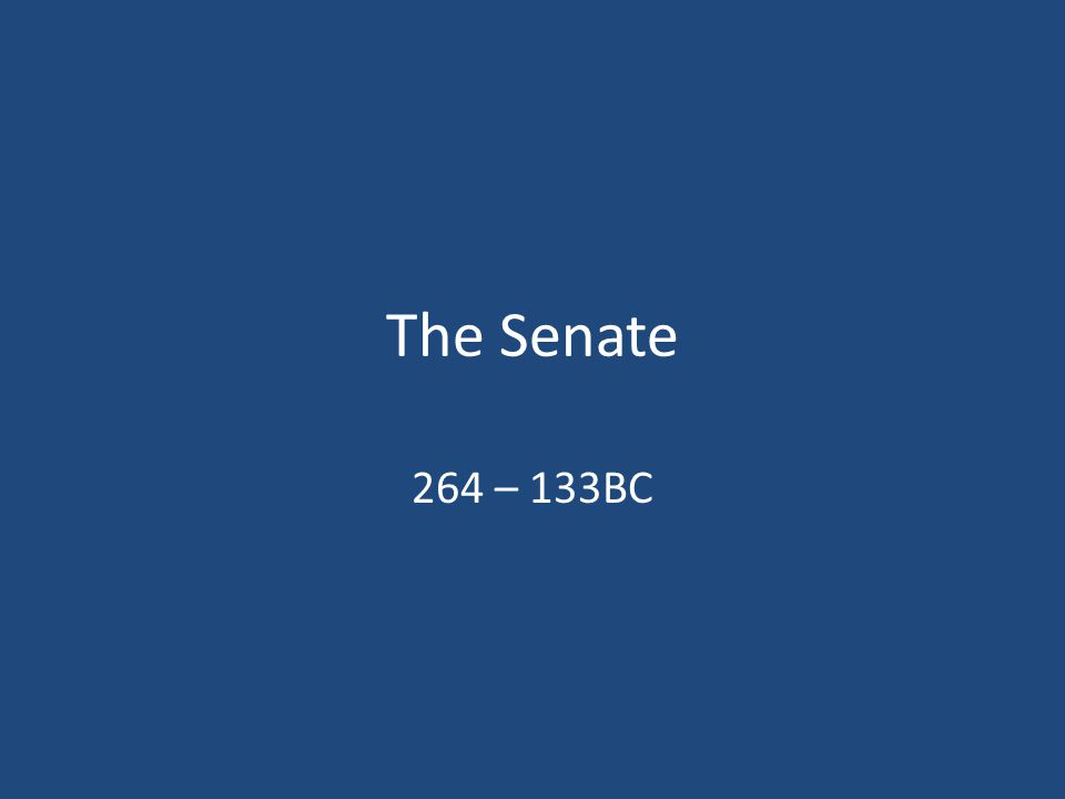 The Senate 264 – 133BC
