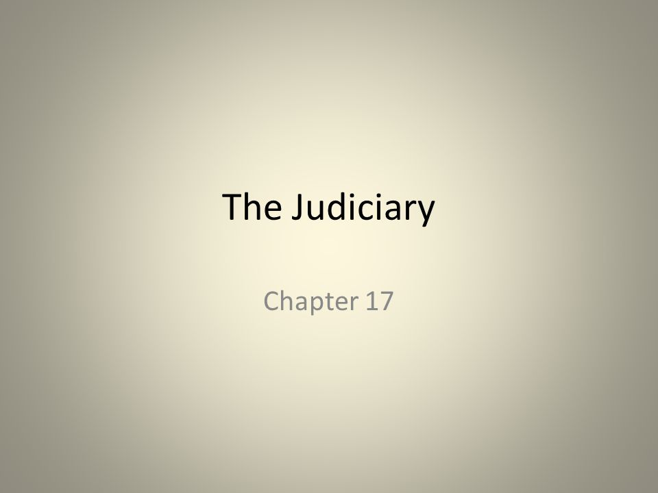 The Judiciary Chapter 17