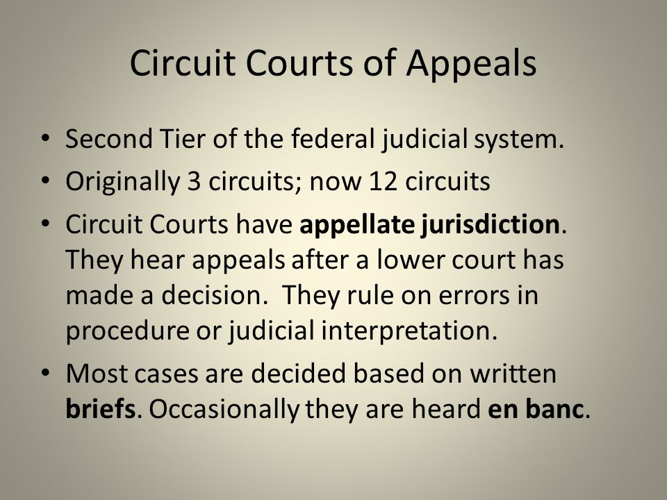 Circuit Courts of Appeals Second Tier of the federal judicial system.