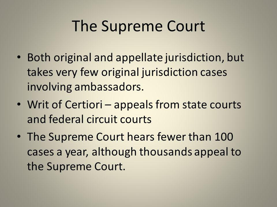 The Supreme Court Both original and appellate jurisdiction, but takes very few original jurisdiction cases involving ambassadors.