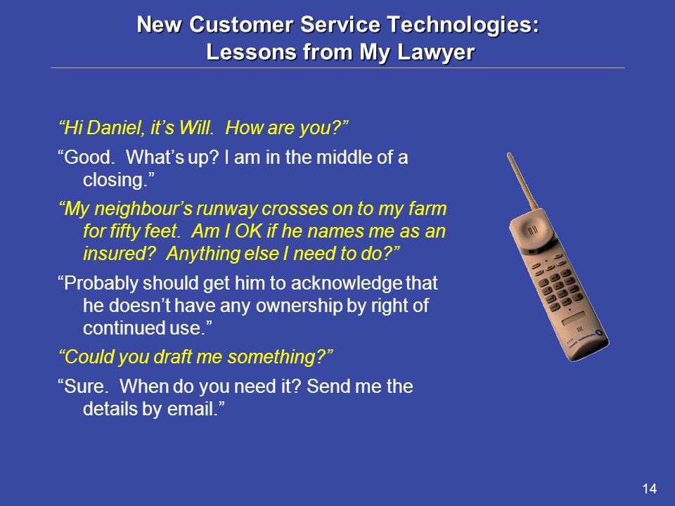 14 New Customer Service Technologies: Lessons from My Lawyer Hi Daniel, it's Will.