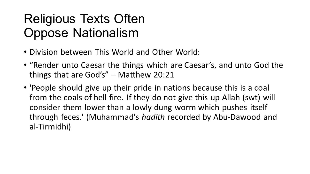 """Religious Texts Often Oppose Nationalism Division between This World and Other World: """"Render unto Caesar the things which are Caesar's, and unto God"""