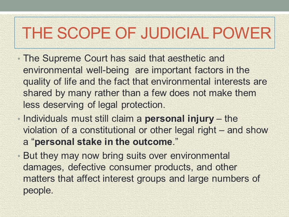 THE SCOPE OF JUDICIAL POWER The Supreme Court has said that aesthetic and environmental well-being are important factors in the quality of life and th