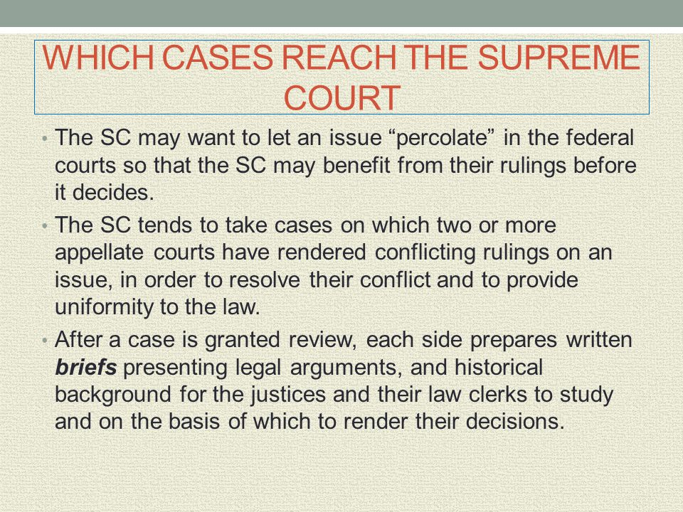 """WHICH CASES REACH THE SUPREME COURT The SC may want to let an issue """"percolate"""" in the federal courts so that the SC may benefit from their rulings be"""