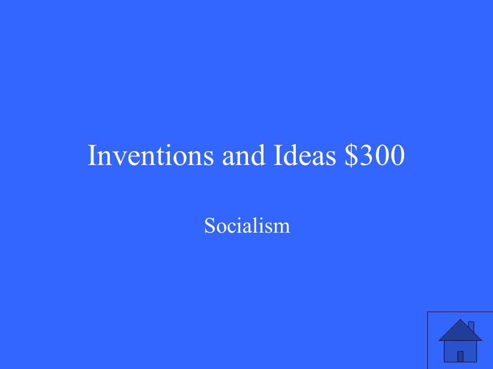 Inventions and Ideas $300 Socialism