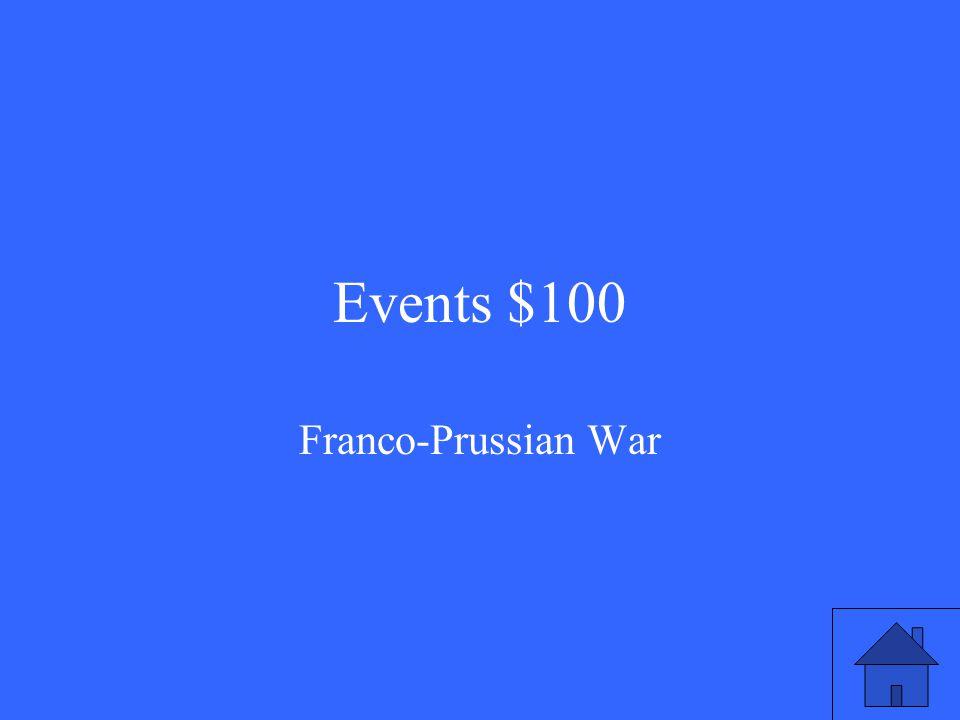 Events $100 Franco-Prussian War