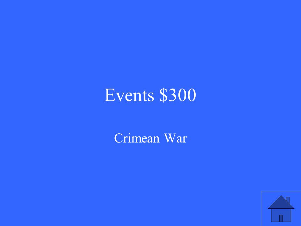 Events $300 Crimean War