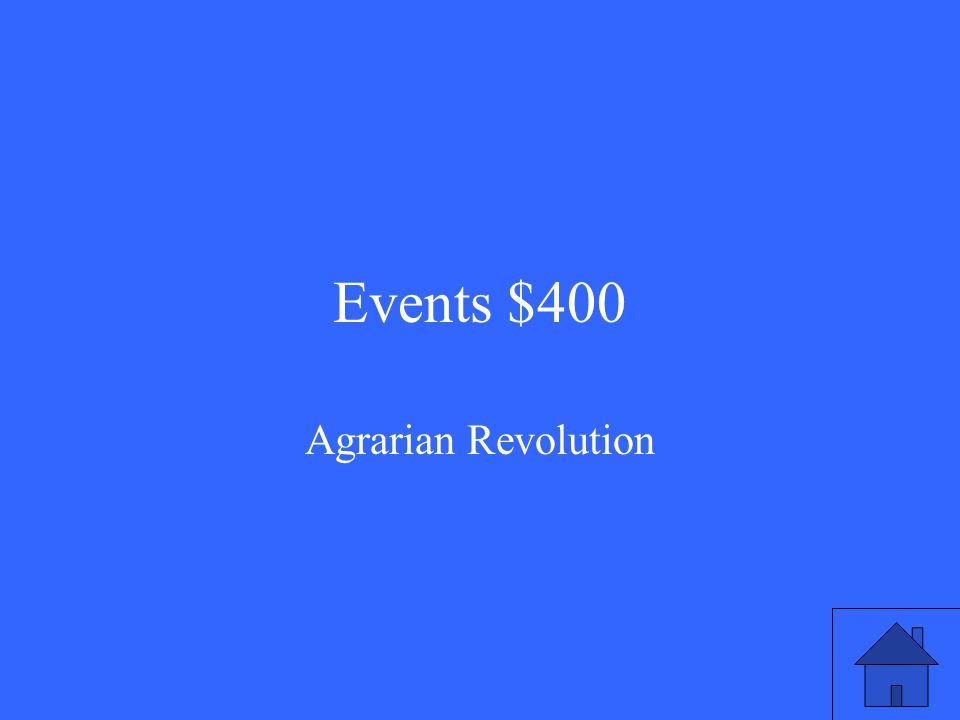 Events $400 Agrarian Revolution