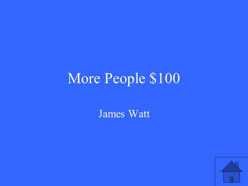 More People $100 James Watt