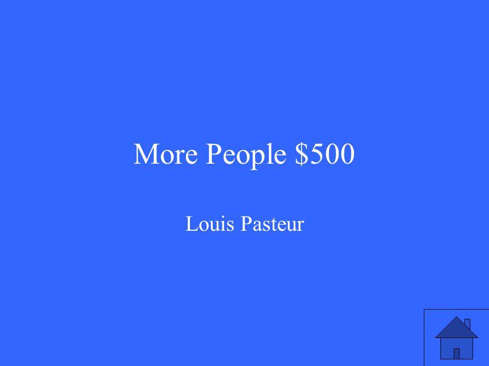 More People $500 Louis Pasteur