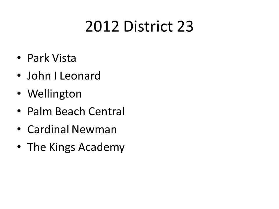 2012 District 23 Park Vista John I Leonard Wellington Palm Beach Central Cardinal Newman The Kings Academy