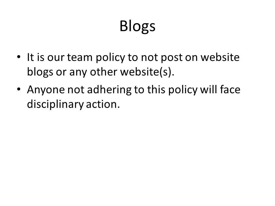 Blogs It is our team policy to not post on website blogs or any other website(s).