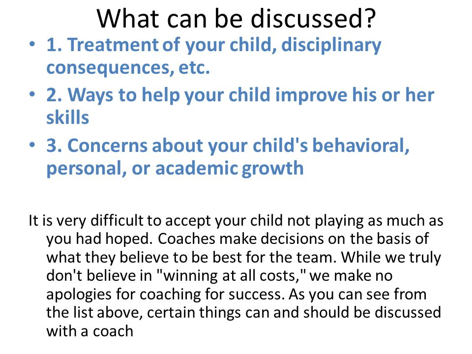 What can be discussed. 1. Treatment of your child, disciplinary consequences, etc.