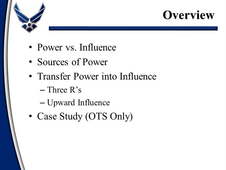 Power - capacity to produce effects on others Influence -the change in attitudes, values, beliefs, or behavior as a result of power Power vs.