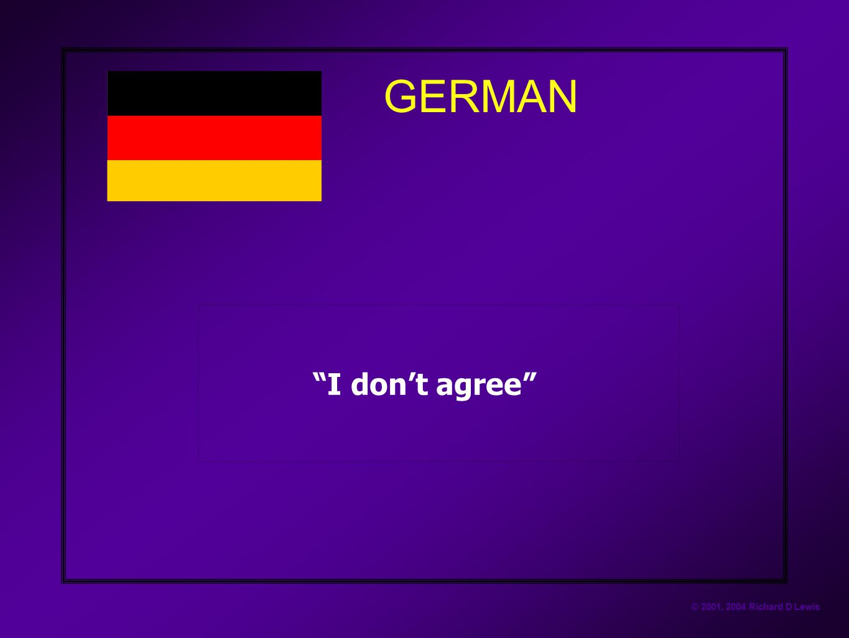 "© 2001, 2004 Richard D Lewis GERMAN ""I don't agree"""