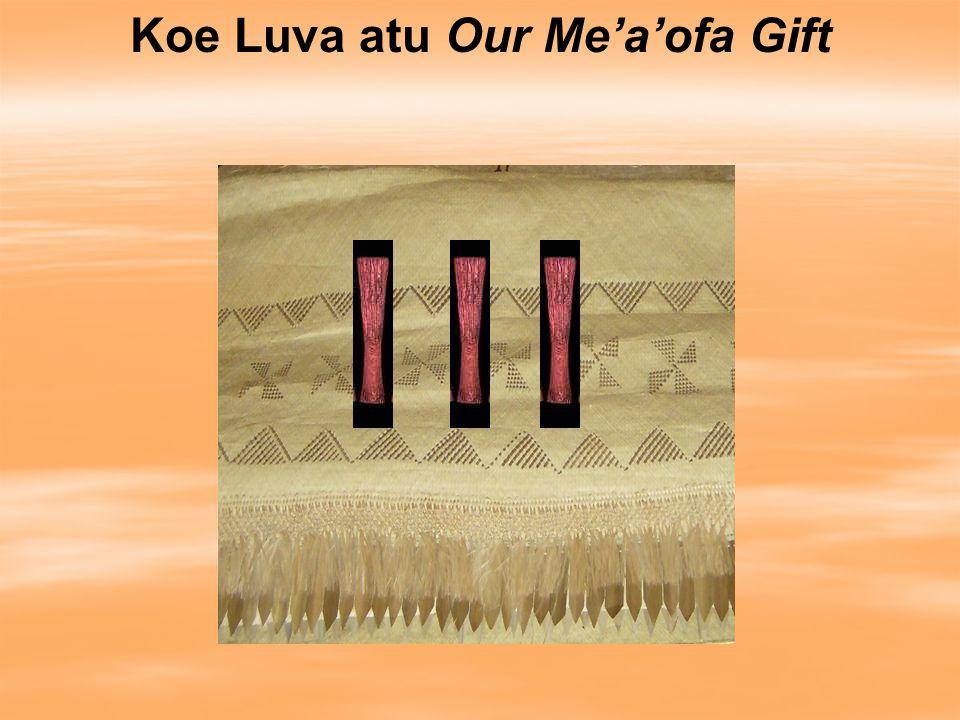 Koe Luva atu Our Me'a'ofa Gift