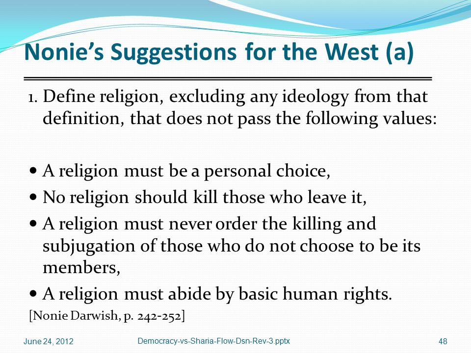 Nonie's Suggestions for the West (a) 1. Define religion, excluding any ideology from that definition, that does not pass the following values: A relig